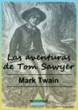 Mark Twain - Las aventuras de Tom Sawyer.