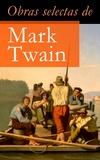 Mark Twain - Obras selectas de Mark Twain.