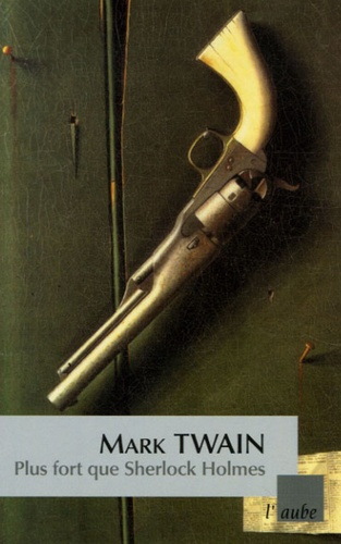 Mark Twain - Plus fort que Sherlock Holmes.