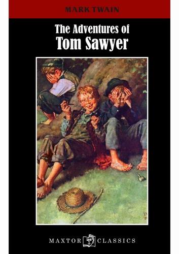 Mark Twain - The adventures of Tom Sawyer.