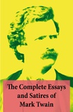 Mark Twain - The Complete Essays and Satires of Mark Twain.
