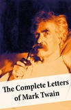 Mark Twain - The Complete Letters of Mark Twain.