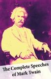 Mark Twain - The Complete Speeches of Mark Twain.