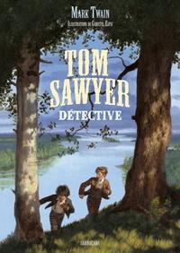 Mark Twain et Christel Espié - Tom Sawyer détective.