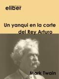 Mark Twain - Un yanqui en la corte del Rey Arturo.