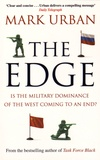 Mark Urban - The Edge - Is the Military Dominance of the West Coming to an End?.