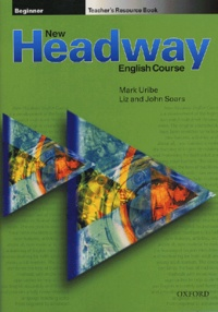 Mark Uribe et Liz Soars - New Headway beginner teacher's resource book.