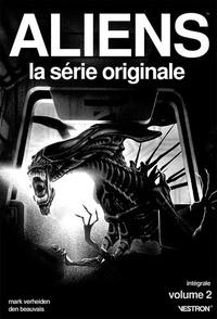 Mark Verheiden - Aliens, la série originale Tome 2 : Intégrale 2.