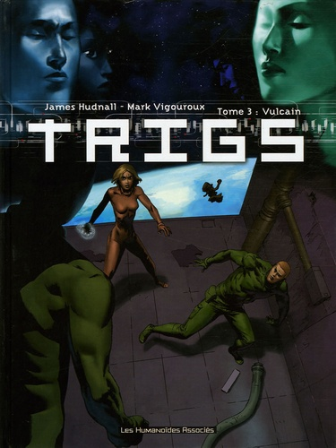 Mark Vigouroux et James Hudnall - Trigs Tome 3 : Vulcain.