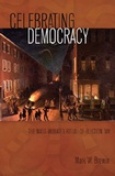 Mark w. Brewin - Celebrating Democracy - The Mass-Mediated Ritual of Election Day.