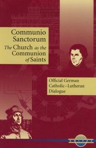 Mark W. Jeske et Michael Root - Communio Sanctorum - The Church as the Communion of Saints.