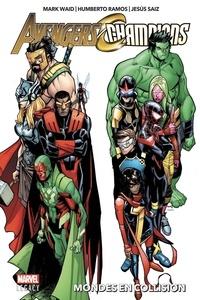 Mark Waid et Humberto Ramos - Avengers/Champions - Mondes en collision.