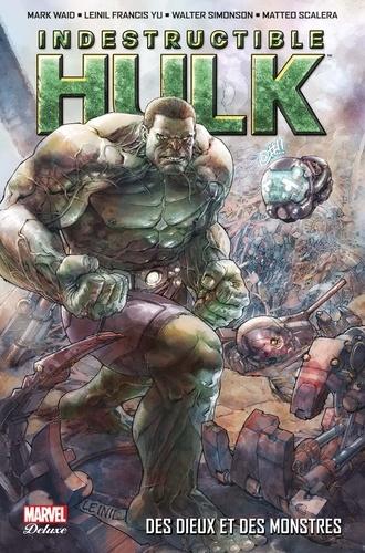 Mark Waid et Leinil Francis Yu - Indestructible Hulk Tome 1 : Des dieux et des monstres.