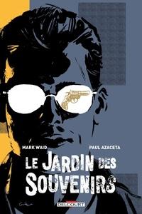 Mark Waid et Paul Azaceta - Le jardin des souvenirs.