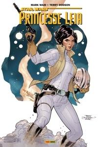 Mark Waid et Terry Dodson - Star Wars - Princesse Leia Tome 1 : L'héritage d'Aldorande.