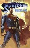 Mark Waid et Leinil-Francis Yu - Superman  : Droit du sang.