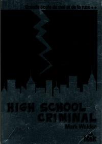 Mark Walden - High school criminal Tome 2 : Grande école du mal et de la ruse.