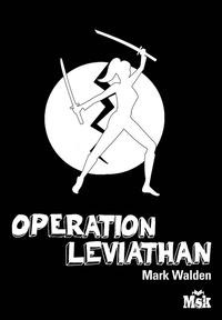 Mark Walden - Opération Léviathan.