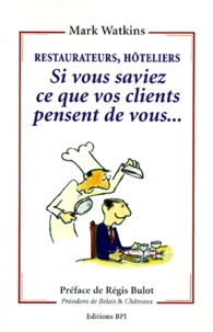 RESTAURATEURS, HOTELIERS, SI VOUS SAVIEZ CE QUE VOS CLIENTS PENSENT DE VOUS....pdf