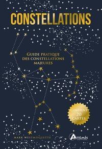 Mark Westmoquette - Constellations - Guide pratique des constellations majeures - Avec 20 cartes.