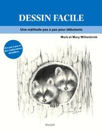 Mark Willenbrink et Mary Willenbrink - Dessin facile - Une méthode pas à pas pour débutants.