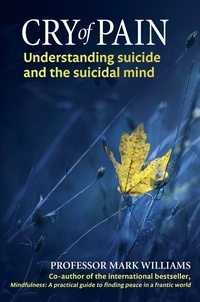 Mark Williams - Cry of Pain - Understanding Suicide and the Suicidal Mind.