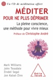 Mark Williams et John Teasdale - Méditer pour ne plus déprimer (sans CD) - La pleine conscience, une méthode pour vivre mieux.