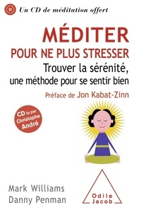Livre de téléchargement en ligne Méditer pour ne plus stresser  - Trouver la sérénité, une méthode pour se sentir bien par Mark Williams, Danny Penman