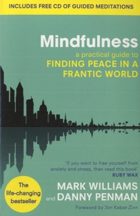 Mark Williams - Mindfulness - A Practical Guide to Finding Peace in a Frantic World. 1 CD audio