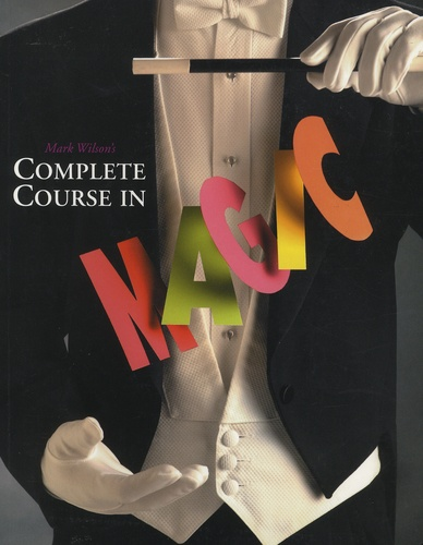 Mark Wilson - Mark Wilson's Complete Course in Magic.