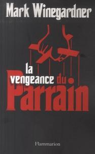 Mark Winegardner - La vengeance du Parrain.