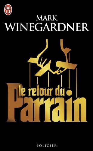 Mark Winegardner - Le retour du Parrain.
