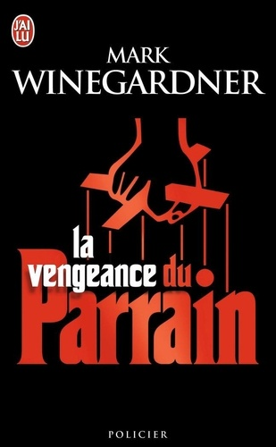Mark Winegarner - La vengeance du parrain.