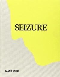 Mark Wyse - Seizure.