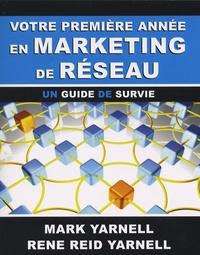 Mark Yarnell - Votre première année en marketing de réseau - Un guide de survie.