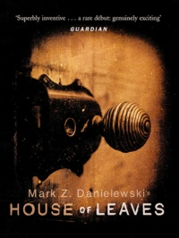 Mark Z. Danielewski - House of leaves.
