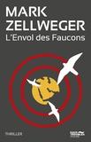 Mark Zellweger - L'envol des Faucons.