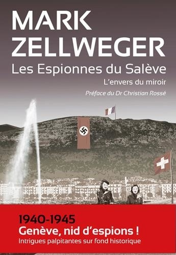 Mark Zellweger - Les espionnes du Salève : L'envers du miroir.