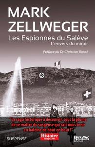 Mark Zellweger - Les espionnes du Salève Tome 1 : L'envers du miroir.