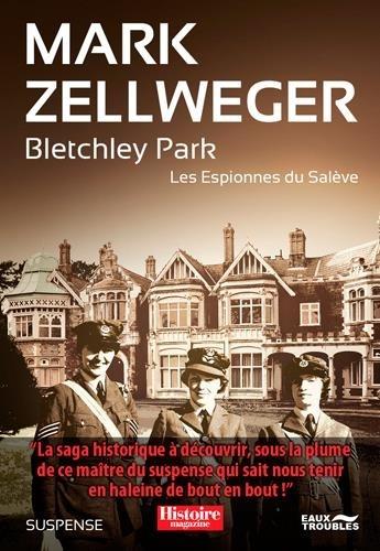 Mark Zellweger - Les espionnes du Salève Tome 2 : Bletchley Park.