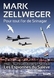 Mark Zellweger - Pour tout l'or de Srinagar.