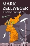 Mark Zellweger - Xtrême préjudice.