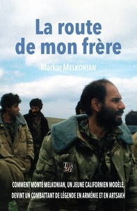 Markar Melkonian - La route de mon frère.