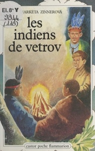 Marketa Zinnerova et Grégoire Soberski - Les Indiens de Vetrov.