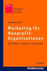 Marketing für Nonprofit-Organisationen - Grundlagen - Konzepte - Instrumente.