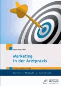 Marketing in der Arztpraxis - Analyse, Strategie, Instrumente.