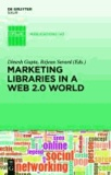 Marketing Libraries in a Web 2.0 World.