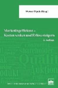 Marketingeffizienz - Kosten senken und Erlöse steigern.