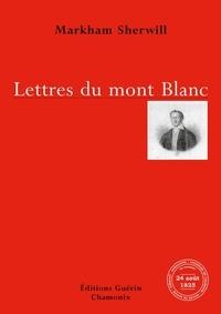 Markham Sherwill et Michel Tailland - Lettres du Mont-Blanc.