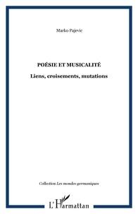 Marko Pajevic - Poésie et musicalité - Liens, croisements, mutations.